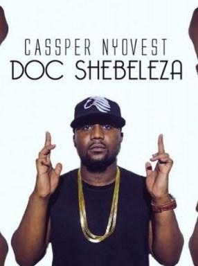 Cassper Nyovest - Doc Shebeleza